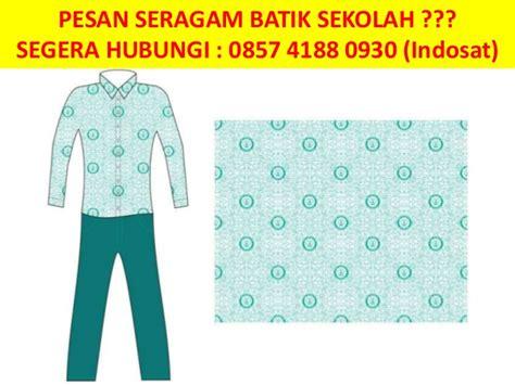 Grosir Seragam Batik Sekolah 0857 4188 0930 Indosat Grosir Seragam Batik Sekolah