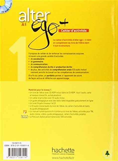 alter ego cahier 2011558115 alter ego cahier d activites con cd audio per le scuole superiori 1 corsi di lingue