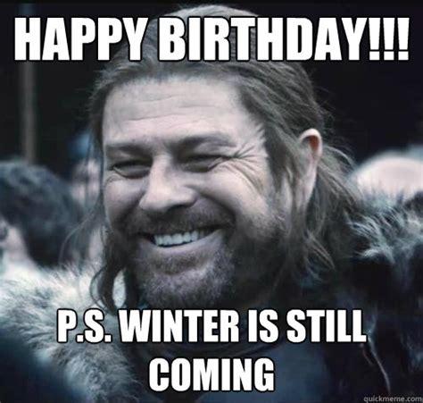Game Of Thrones Happy Birthday Meme - 20 best birthday memes for a game of thrones fan