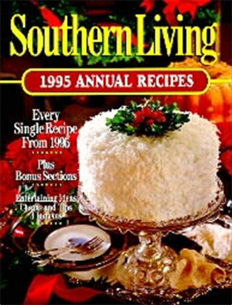 southern living annual recipes 2017 an entire year of recipes books 1000 images about southern living books on