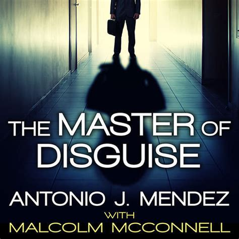 breaking cover my secret in the cia and what it taught me about what s worth fighting for books the master of disguise audiobook by antonio j