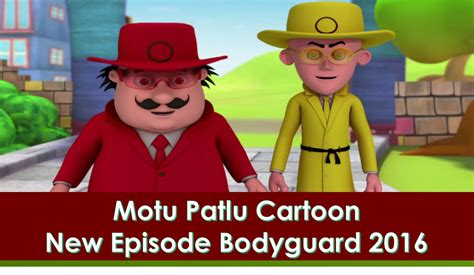 Motu Patlu New Episode 2016 | motu patlu cartoon new episode bodyguard hindi urdu