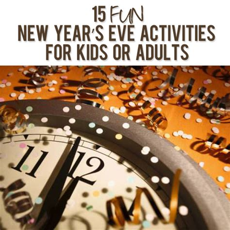 15 fun new year s eve activities for kids or adults