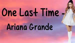 One last time with lyrics ariana grande youtube