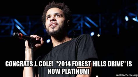 J Meme - congrats j cole quot 2014 forest hills drive quot is now