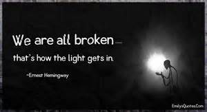 we are in we are all broken that s how the light gets in popular