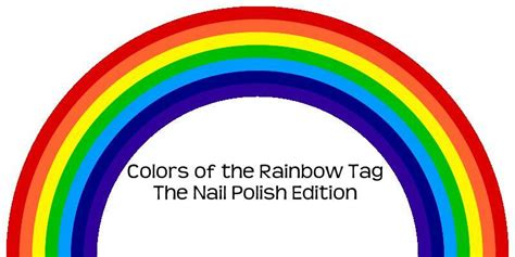 all the colors of the rainbow tag colors of the rainbow the daily varnish
