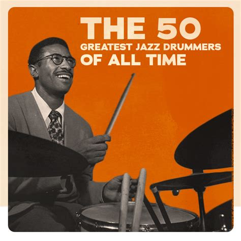 whos the greatest drummer of all time the final round the 50 greatest jazz drummers of all time udiscover