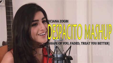 despacito zogbi luciana zogbi despacito lyrics luis fonsi ft justin