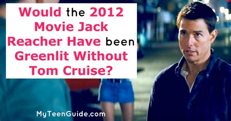 movies tom cruise has been in would the movie jack reacher been greenlit without tom cruise