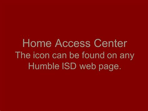 Humble Home Access by Home Access Center Overview