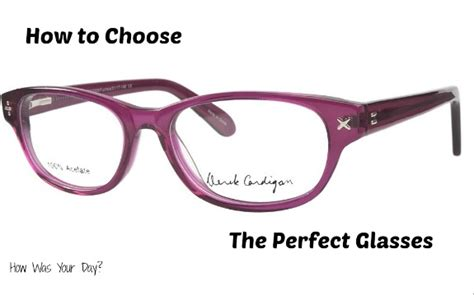 how to choose glasses the how to choose the right glasses how was your day