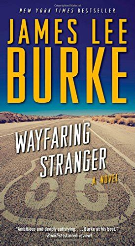 wayfaring stranger a novel a holland family novel by james lee burke