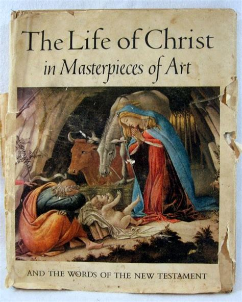 biography of jesus book the life of christ masterpieces of art 1958 book