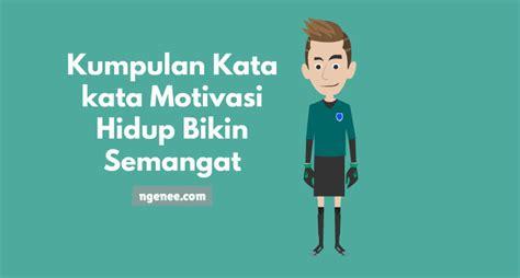 kumpulan kata kata motivasi hidup bikin semangat ngenee