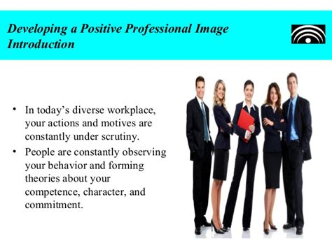Developing A Positive Professional Image