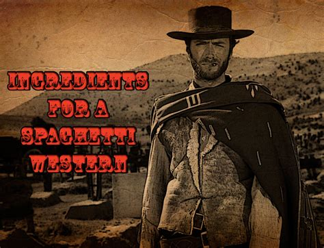 best spaghetti western ingredients for a spaghetti western the style of sergio