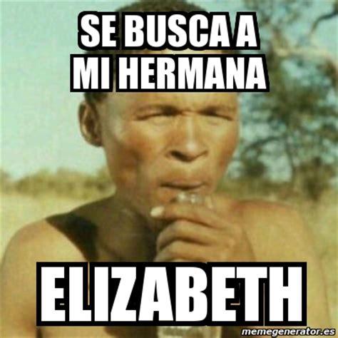 Memes Se - meme personalizado se busca a mi hermana elizabeth 682979