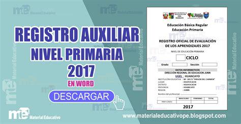 descargar registro auxiliar secundaria gratis registro auxiliar de evaluaci 243 n nivel primaria 2017