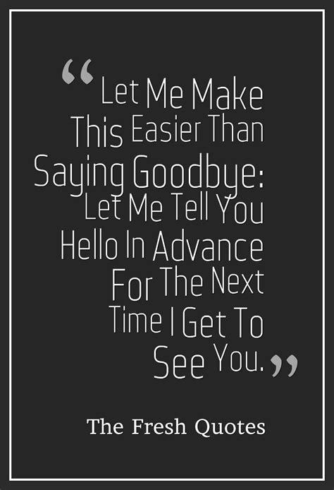 Its A Great Time To Say Hello goodbye quotes quotesta
