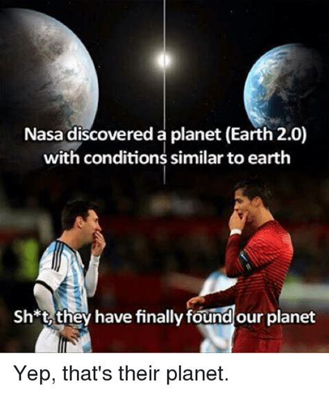 Planet Meme - nasa discovered a planet earth 20 with conditions similar