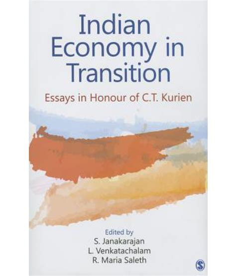 Indian Economy 2016 Essay by Indian Economy In Transition Essays In Honour Of C T Kurien Buy Indian Economy In Transition