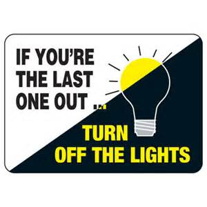 turn the lights if last one out turn the lights conserve energy and
