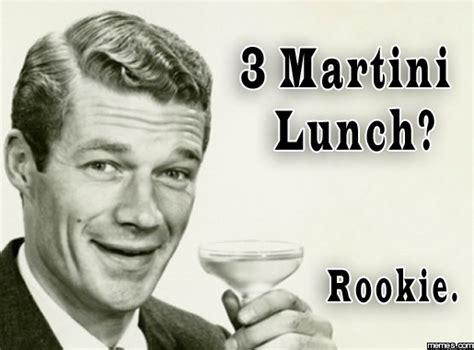 martini meme 3 martini lunch memes com