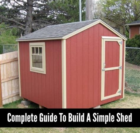 Building A Simple Shed by Complete Guide To Build A Simple Shed