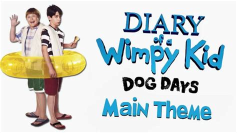 wimpy song diary of a wimpy kid dog days main theme youtube