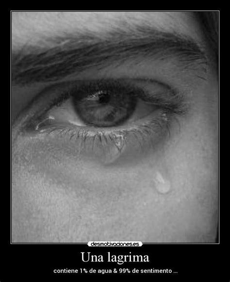 imagenes de tristeza lagrimas im 225 genes y carteles de lagrimas pag 2 desmotivaciones