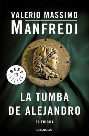 manfredi la tumba de 8425345448 la tumba de alejandro por manfredi valerio m 9789877250855 c 250 spide com