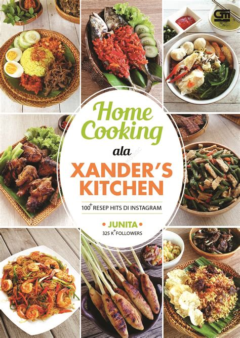 Home Cooking Ala Xander S Kitchen 100 Resep Hits Di Instagram 1 jual buku home cooking ala xander s kitchen 100 resep hits di instagram oleh junita gramedia
