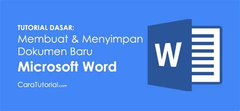 purnamae membuat dokumen microsoft word dan microsoft tutorial membuat menyimpan dokumen baru di microsoft word