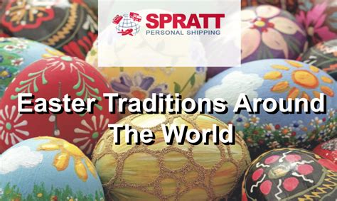 easter customs easter traditions around the world spratt personal shipping