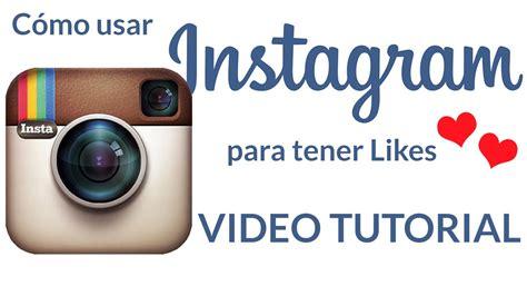 tutorial de como utilizar instagram c 243 mo usar instagram para tener muchos likes app tutorial