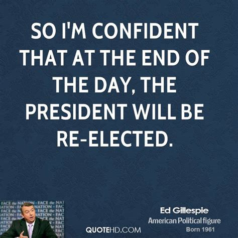 Im For The Day So by Ed Gillespie Quotes Quotehd