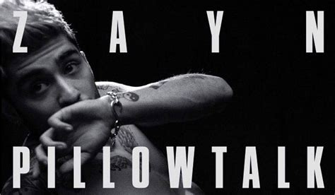 Pillow Tal by Zayn Malik Pillow Talk Song Lyrics Listen Now Listen Zayn Malik