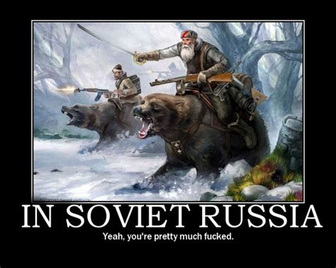 Soviet Russia Meme - meanwhile in soviet russia memes