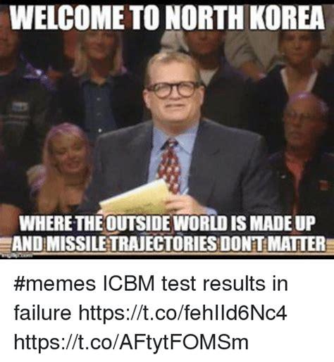 North Korea Memes - welcome to north korea where theoutsideworld is madeup