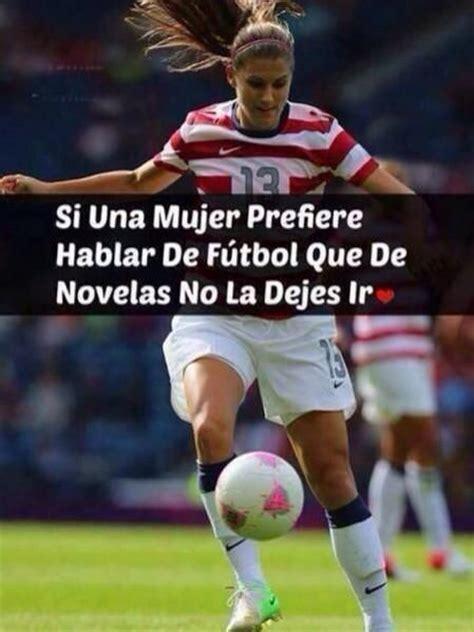 imagenes de mujeres jugando futbol con frases im 225 genes de futbol con frases para dedicar para motivarte