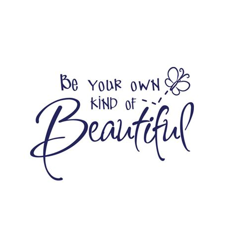 be your own of beautiful vinyl wall decal