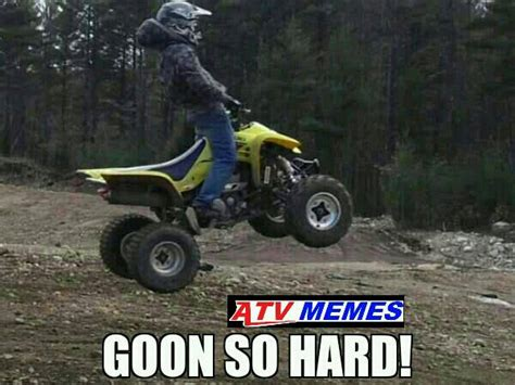 Quad Memes - atv memes general atv utv discussion thumpertalk