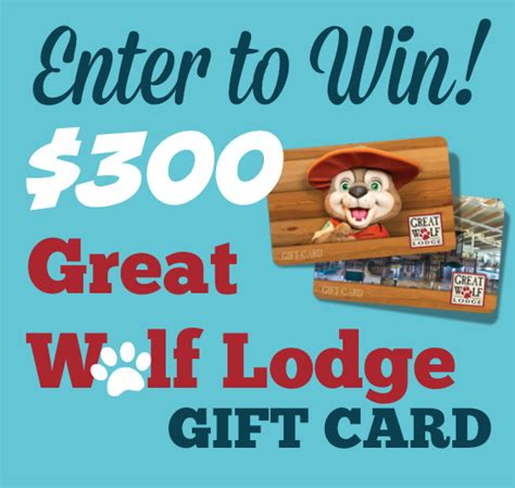 Great Wolf Lodge Gift Card Discount - last day enter for a chance to win a 300 great wolf lodge gift card