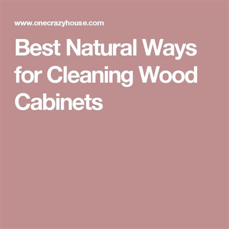 cleaning wood kitchen cabinets best 25 cleaning wood cabinets ideas on