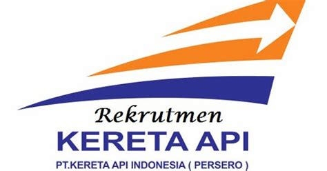rekrutmen pt kereta api indonesia lulusan sma terbaru lowongan