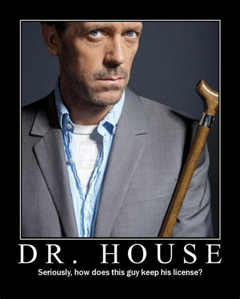 House Memes - funny dr house quotes