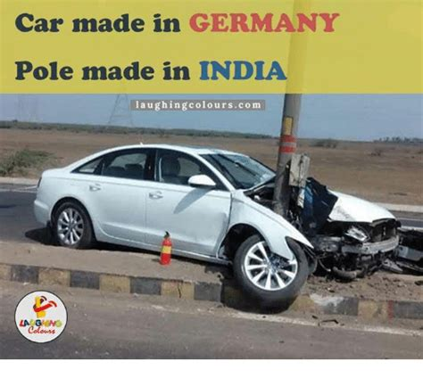 indian made cars car made in germany pole made in india laughing colours co