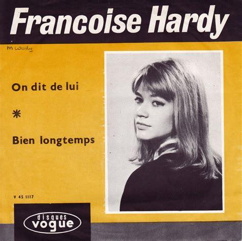 francoise hardy on dit de lui 45cat fran 231 oise hardy on dit de lui bien longtemps