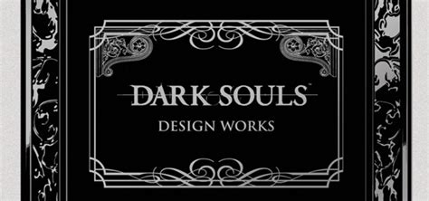 dark souls design works 1926778898 dark souls design works to be localized by udon oprainfall